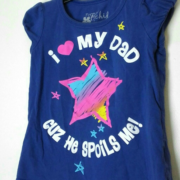 4418388c Forever Orchid Shirts & Tops   I Love My Dad Cause He Spoils Me ...